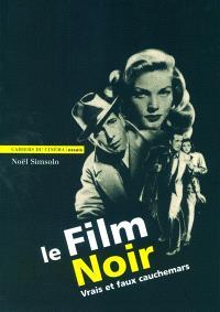 Le film noir : vrais et faux cauchemars