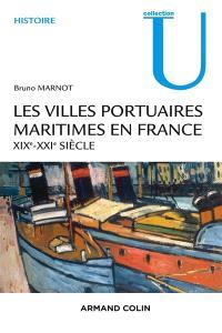 Les villes portuaires maritimes en France : XIXe-XXe siècle