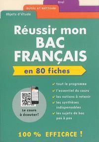 Réussir mon bac français en 80 fiches