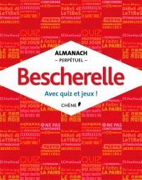 Almanach perpétuel Bescherelle : avec quiz et jeux !