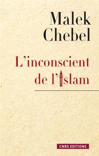 L'inconscient de l'islam : réflexions sur l'interdit, la faute et la transgression