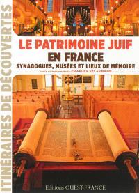 Le patrimoine juif en France : synagogues, musées et lieux de mémoire