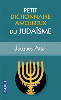 Petit dictionnaire amoureux du judaïsme