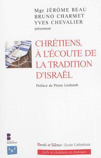 Chrétiens à l'écoute de la tradition d'Israël