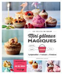 Mini gâteaux magiques : 1 préparation + 1 cuisson = 3 textures