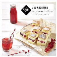 100 recettes de gâteaux magiques : et 100 listes de courses à flasher !