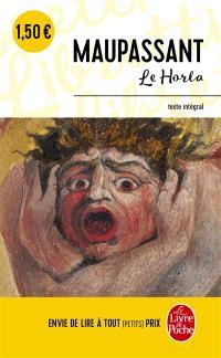Le Horla : première et deuxième version; Suivi de Lettre d'un fou