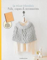 Le tricot irlandais : pulls, capes & accessoires