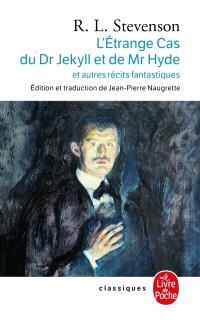 L'étrange cas du Dr Jekyll et de Mr Hyde : et autres récits fantastiques