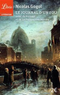 Le journal d'un fou; Suivi de Le portrait; Suivi de La perspective Nevsky