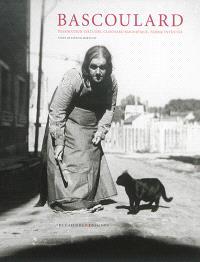 Bascoulard : dessinateur virtuose, clochard magnifique, femme inventée