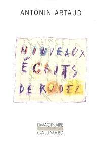 Nouveaux écrits de Rodez : lettres au docteur Ferdière 1943-1946 et autres textes inédits; Suivi de Six lettres à Marie Dubuc 1935-1937