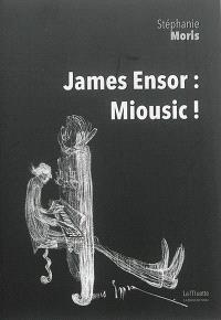 James Ensor : miousic !