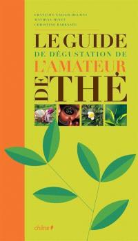 Le guide de dégustation de l'amateur de thé