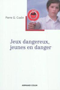 Jeux dangereux, jeunes en danger