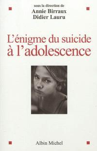 L'énigme du suicide à l'adolescence