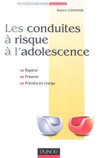 Les conduites à risque à l'adolescence : repérer, prévenir, prendre en charge
