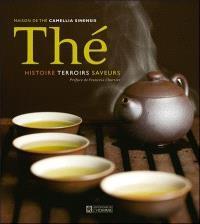 Thé  : histoire, terroirs, saveurs