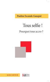 Tous selfie ! : pourquoi tous accro ?