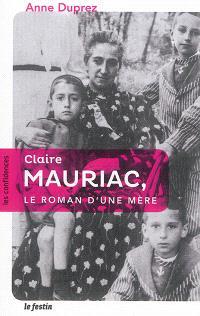 Claire Mauriac, le roman d'une mère