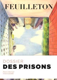 Feuilleton. n° 12, Des prisons
