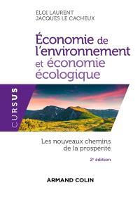 Economie de l'environnement et économie écologique : les nouveaux chemins de la prospérité