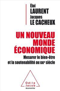 Un nouveau monde économique : mesurer le bien-être et la soutenabilité au XXIe siècle