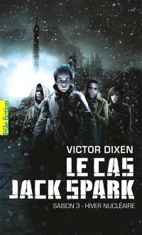 Le cas Jack Spark. Volume 3, Hiver nucléaire