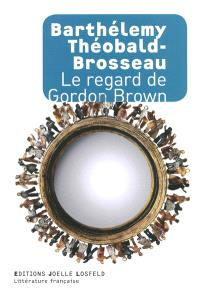 Le regard de Gordon Brown