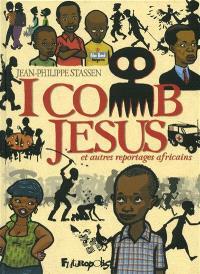 I comb Jesus : et autres reportages africains