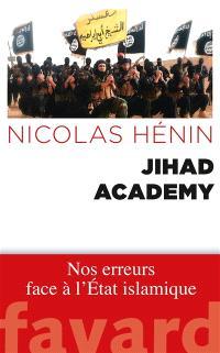 Jihad academy : nos erreurs face à l'Etat islamique