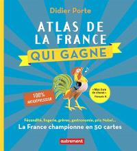 Atlas de la France qui gagne : la France championne en 50 cartes