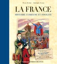 La France : histoire curieuse et insolite
