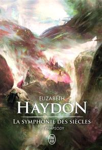 La symphonie des siècles. Volume 1, Rhapsody