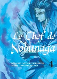 Le chef de Nobunaga. Volume 4