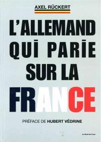 L'Allemand qui parie sur la France : la boîte à outils d'un dirigeant d'entreprise franco-allemand qui veut faire gagner la France