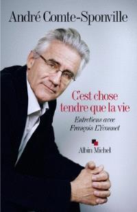 C'est chose tendre que la vie : entretiens avec François L'Yvonnet