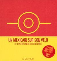 Un Mexicain sur son vélo : et 119 autres droodles