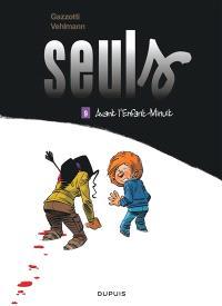 Seuls. Volume 9, Avant l'Enfant-Minuit