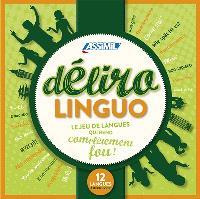 Délirolinguo : le jeu de langues qui rend complètement fou ! : 12 langues à découvrir