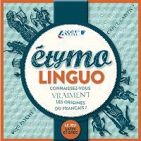 Etymolinguo : connaissez-vous vraiment les origines du français ? : le jeu latin et grec