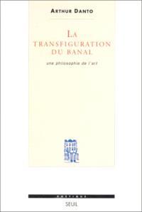 La Transfiguration du banal : une philosophie de l'art