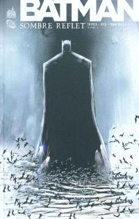 Batman : sombre reflet. Volume 1