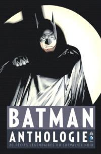 Batman : anthologie : 20 récits légendaires du chevalier noir