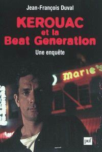 Kerouac et la beat generation : une enquête