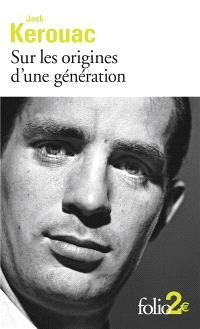Sur les origines d'une génération; Suivi de Le dernier mot