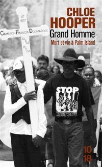 Grand homme : mort et vie à Palm Island