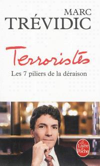 Terroristes : les 7 piliers de la déraison