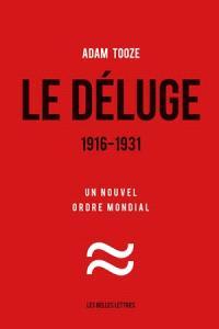 Le déluge : 1916-1931 : un nouvel ordre mondial