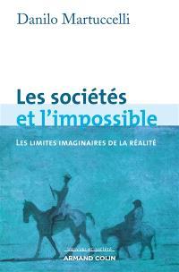Les sociétés et l'impossible : les limites imaginaires de la réalité